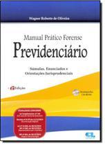 Manual Prático Forense Previdenciário: Súmulas, Enunciados e Orientações Jurisprudenciais - Edijur - Independente