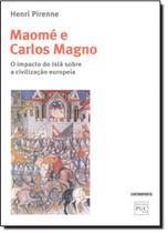 Maomé e Carlos Magno: o Impacto do Islã Sobre a Civilização Europeia - Contraponto