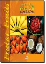 Maravilhas do Brasil: Frutas - Vol.3 - Edição Bilíngue Português-inglês - Escrituras