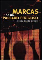 Marcas de um passado perigoso - Scortecci Editora -