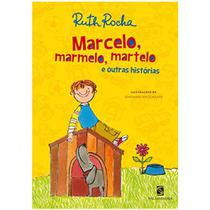 Marcelo, Marmelo, Martelo - Ruth Rocha - Salamandra