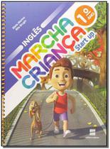Marcha Criança - Inglês Start Up - 1º Ano - 01Ed/16 - Scipione