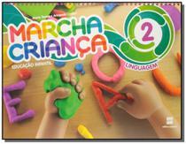 Marcha crianca - linguagem - vol.2 - educacao infa - Scipione