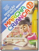 Marcha Criança: Produção de Texto 1º Ano - 01Ed/16 - Scipione