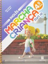 Marcha Criança - Start Up Inglês - 4 Ano - Scipione