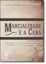 Marcialidade e a Cena - Prismas -