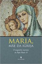 Maria, Mãe da Igreja. O Magistério Mariano do Papa Paulo VI - Ecclesiae