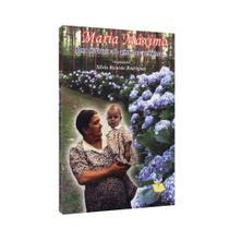Maria Máximo – Uma História de Amor ao Próximo - Use -