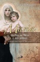 Maria: mulher de Deus e dos pobres - Paulus -