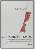 Marjorie, Por Favor: A História de uma Ex-Interna da Febem - Educ - puc -