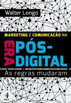 Marketing e Comunicaçao na Era Pos-Digital - Hsm editora - -