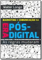 Marketing e Comunicação na Era Pós-digital - Hsm editora