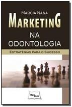 Marketing na odontologia  estrategias para o suces - Medbook -
