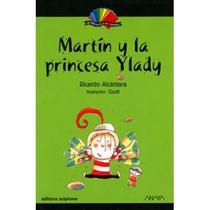 Martín La Princesa Ylady - Col. Mi Biblioteca de Español - Scipione -