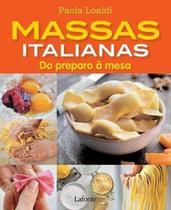 Massas Italianas. Do Preparo A Mesa - La fonte