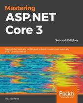 Mastering asp.net core 3 - second edition - Packt Publishing