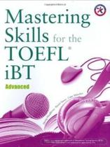 Mastering Skills For The TOEFL Ibt - Book Advanced - Compass publishing