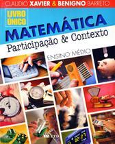 Matemática - Participação e Contexto - Ensino Médio - Vol. Único - Ftd