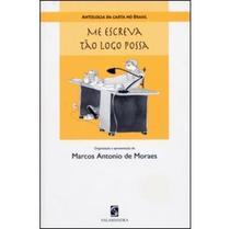 Me Escreva Tão Logo Possa - Antologia da Carta no Brasil - Salamandra