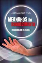 Meandros do conhecimento - Scortecci Editora -