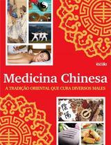Medicina chinesa - a tradicao oriental que cura diversos males - Escala (lafonte)
