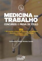 Medicina Do Trabalho: Concursos E Prova De Titulo / Furtado - Ed sanar