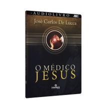 Médico Jesus, O audiolivro - Intelítera