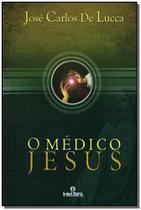 Médico Jesus, O - Intelitera editora