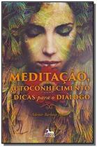Meditacao, autoconhecimento e dicas p/ o dialogo - Anubis -