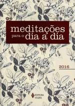 Meditações Para o Dia A Dia 2016 - Vozes