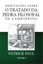 Meditaçoes sobre o tratado da pedra filosofal de lambspring - vol.1 - Polar