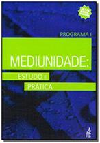 Mediunidade - estudo e pratica - programa 1 - Feb