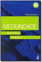 Mediunidade - Estudo e Prática - Programa 1 - Feb -