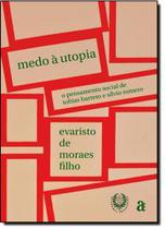 Medo À Utopia: O Pensamento Social de Tobias Barreto e Sílvio Romero -