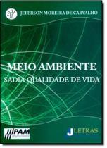 Meio Ambiente: Sadia Qualidade de Vida - Letras juridicas -