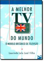 Melhor tv do mundo, a - Summus editorial