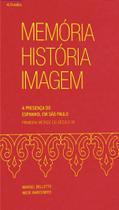 Memória, história, imagem - a presença do espanhol em são paulo - Altamira -
