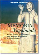 Memória Vagabunda: Causos, Contos, Pensamentos Sem Nenhuma Profundidade e Outras Bobagens - Limiar