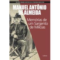 Memórias de um Sargento de Milícias - Coleção Grandes Mestres da Literatura Brasileira - Lafonte