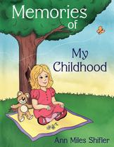 Memories of My Childhood - Authorhouse