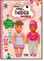 Meninas - Coleção Vestir os Bebês - Cms