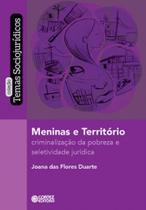 Meninas e Território: Criminalização da Pobreza e Seletividade Jurídica - Cortez