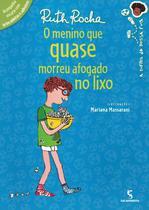 MENINO QUE QUASE MORREU AFOGADO NO LIXO, O - 2ª ED - Salamandra Literatura (Moderna)