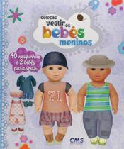 Meninos - colecao vestir os bebes - Cms -