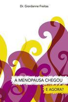 Menopausa chegou, a - Scortecci Editora -