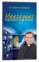 Mensagens encontro com cristo - padre alberto gambarini - Ágape
