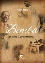 Mestre Bimba: um século da Capoeira Regional - Edufba -