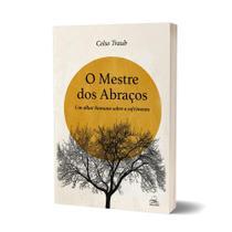 Mestre Dos Abracos, O - Editora Batel - Carlos E R Barbosa Editora Me