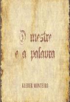 Mestre e a palavra, o - All Print