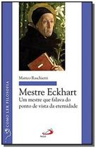 Mestre eckhart - um mestre que falava do ponto de vista da eternidade - Paulus -